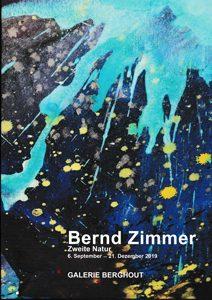 Exhibition catalogue - Bernd Zimmer, Zweite Natur, 2019. Solo exhibition Sept. 6 - Dec. 21, 2019, GALERIE BERGHOUT, Frankfurt am Main
